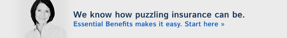 We know how puzzling disability insurance can be. Essential Benefits makes it easy.